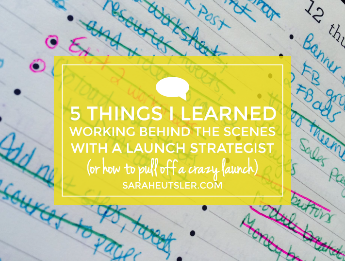 5 Things I Learned Working Behind the Scenes with a Launch Strategist