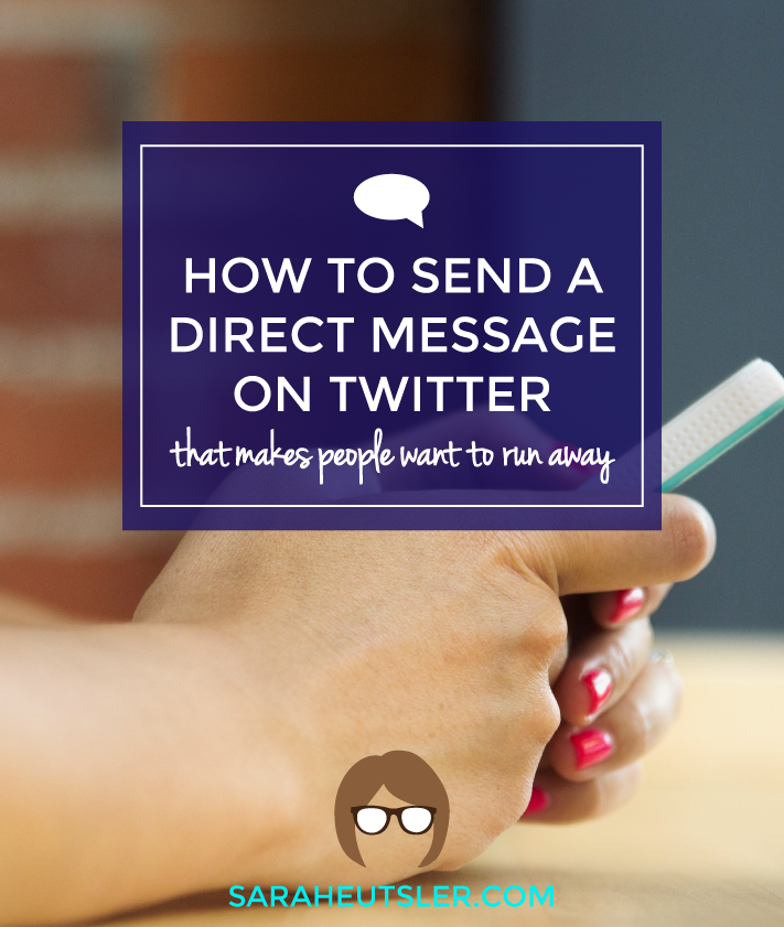 How to Send a Direct Message on Twitter That Makes People Run Away