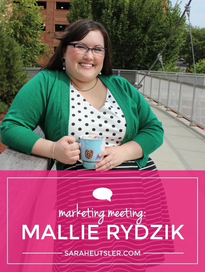 Marketing Meeting: Mallie Rydzik